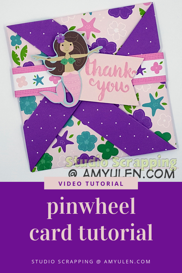 Pinwheel Card Tutorial - StudioScrapping with Amy Ulen