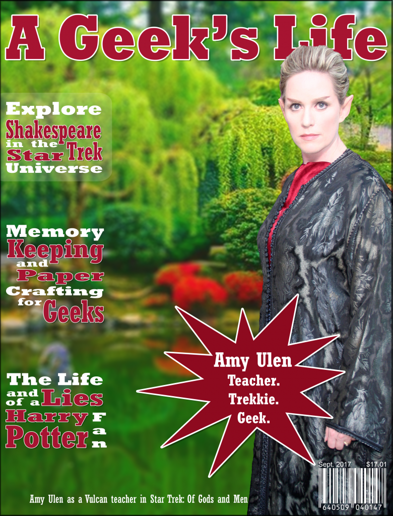 A geek's life magazine cover with a picture of Amy Ulen as a Vulcan on the set of Star Trek Of Gods and Men